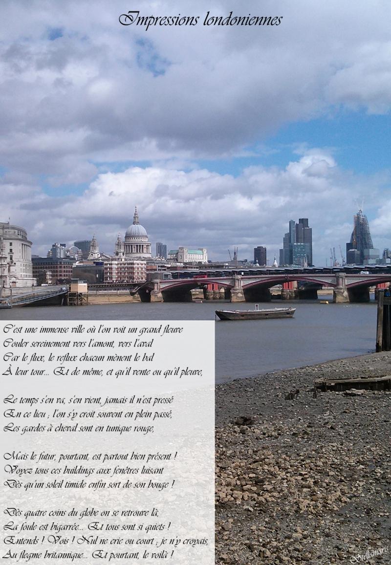 Impressions londoniennes / / C'est une immense ville où l'on voit un grand fleuve / Couler sereinement vers l'amont, vers l'aval / Car le flux, le reflux chacun mènent le bal / À leur tour... Et de même, et qu'il vente ou qu'il pleuve, / / Le temps s'en va, s'en vient, jamais il n'est pressé / En ce lieu ; l'on s'y croit souvent en plein passé, / Les gardes à cheval sont en tunique rouge, / / Mais le futur, pourtant, est partout bien présent ! / Voyez tous ces buildings aux fenêtres luisant / Dès qu'un soleil timide enfin sort de son bouge ! / / Dès quatre coins du globe on se retrouve là, / La foule est bigarrée... Et tous sont si quiets ! / Entends ! Vois ! Nul ne crie ou court ; je n'y croyais, / Au flegme britannique... Et pourtant, le voilà ! / / Stellamaris